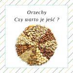Wartość żywieniowa orzechów – czy warto je jeść?