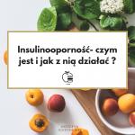 Insulinooporność – czym jest, jak z nią działać ?